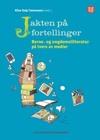 Jakten på fortellinger. Barne- og ungdomslitteratur på tvers av medier