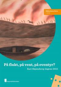På flukt, på vent, på eventyr? Kari Skjønsberg-dagene 2015