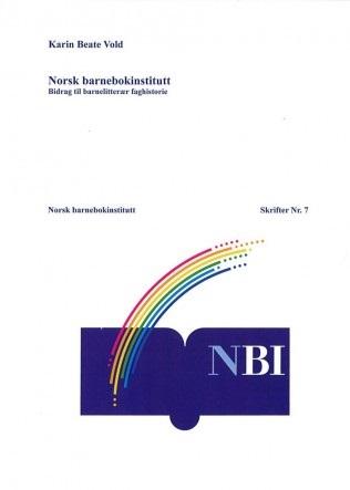 Norsk barnebokinstitutt. Bidrag til en barnelitterær faghistorie