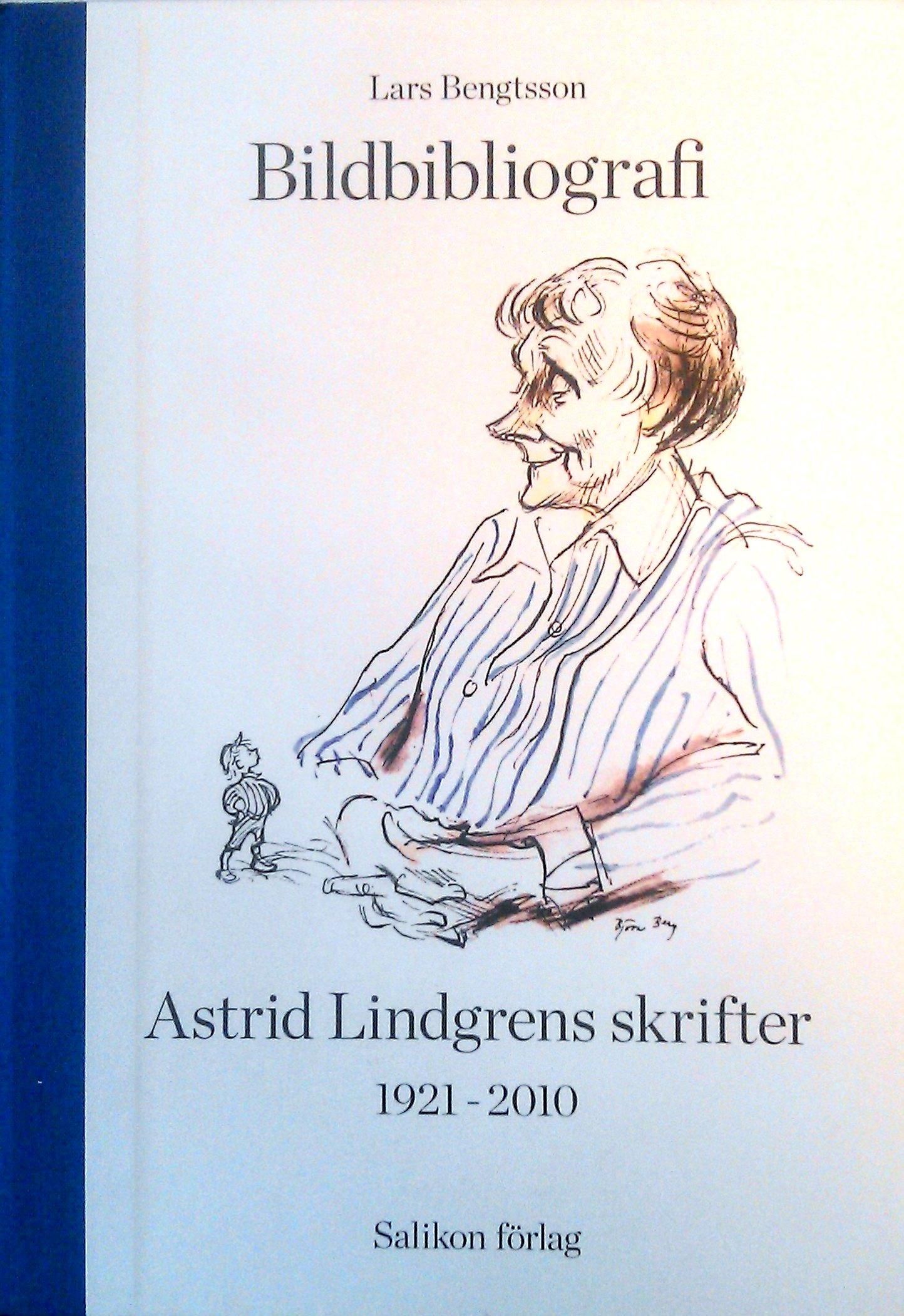 Bildbibliografi - Astrid Lindgrens skrifter 1921-2010