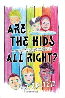 Are the Kids Alright? - The Representation of LGBTQ Characters in Children's and Young Adult Literature