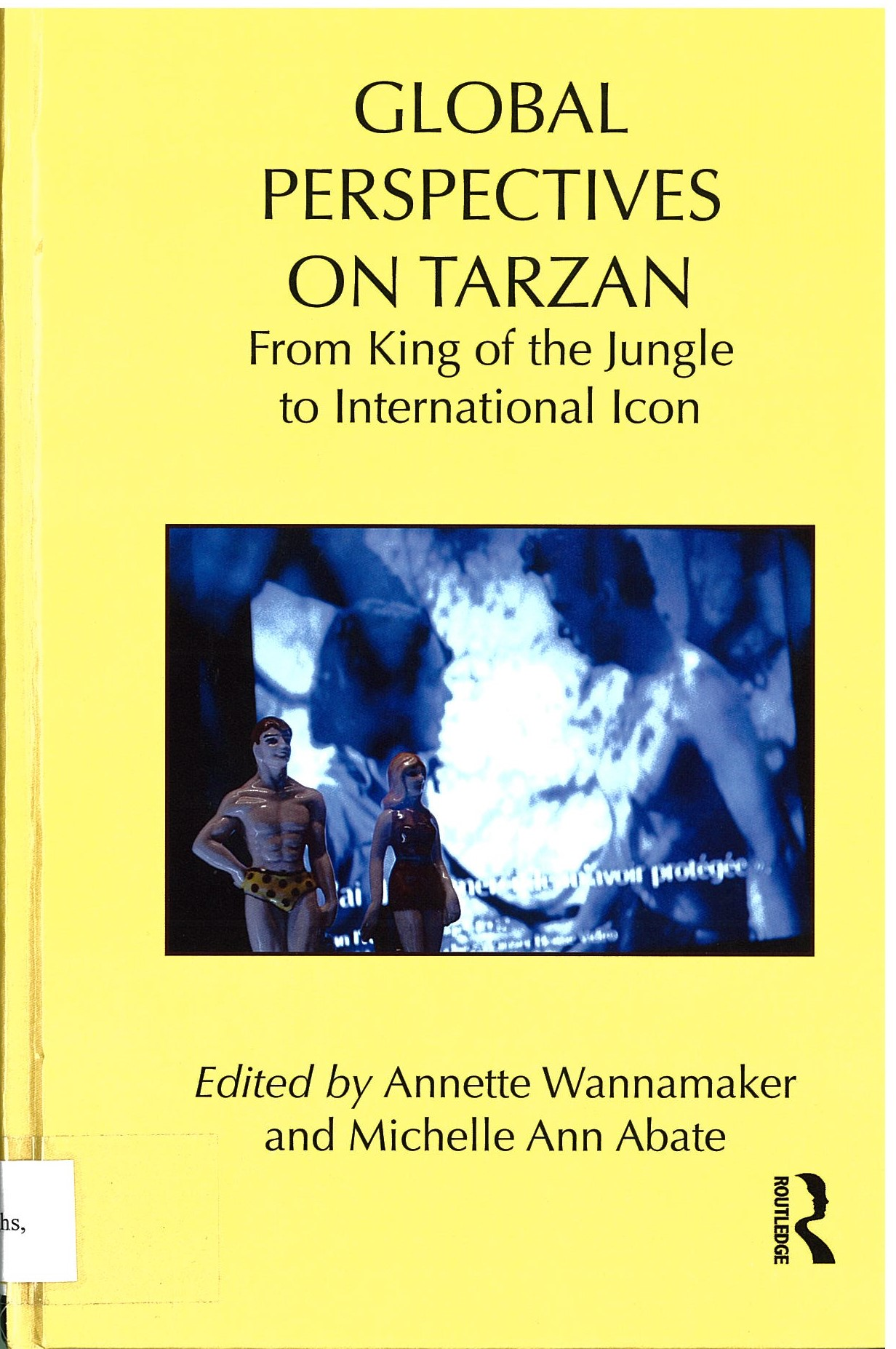 Global Perspectives on Tarzan - From King of the Jungle to International Icon