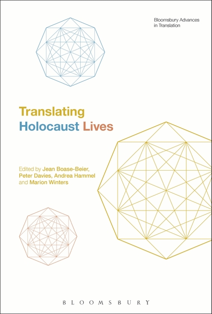 Jean Boase-Beier, Peter Davies, Andrea Hammel og Marion Winters (red.):  Translating Holocaust Lives