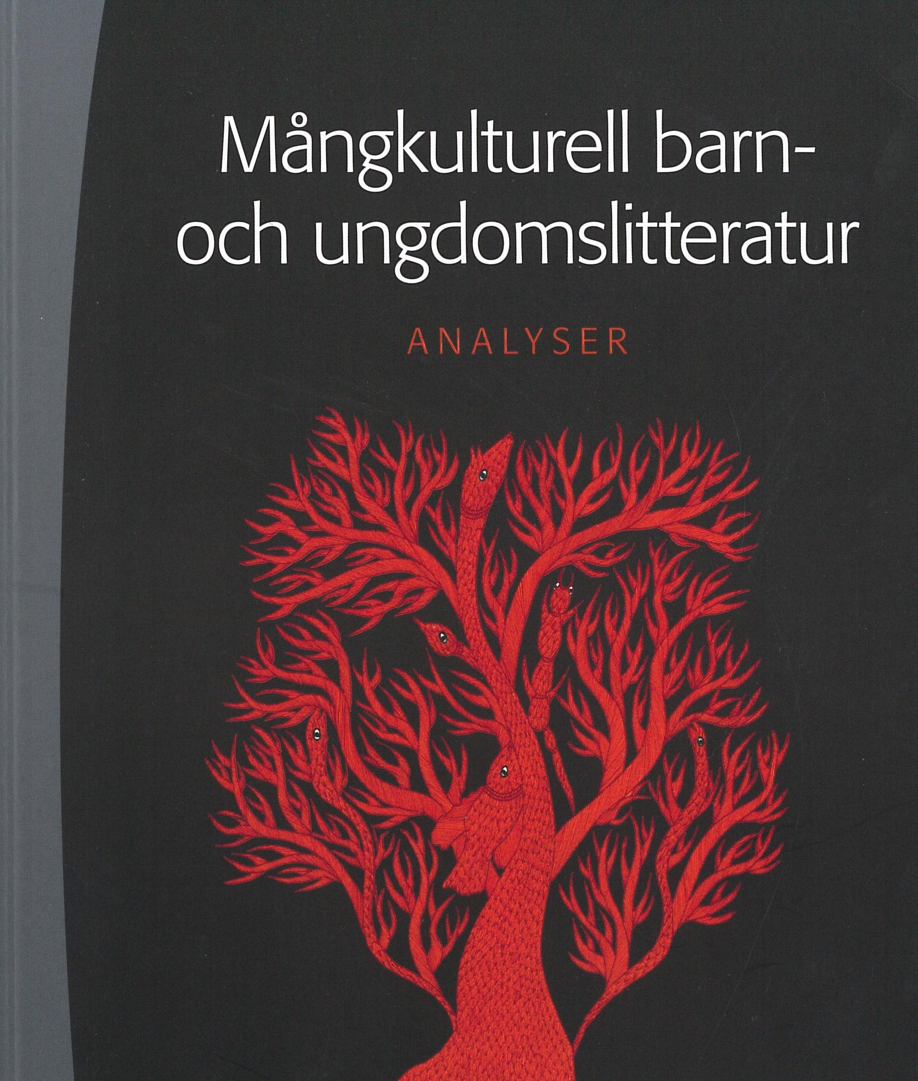 Maria Andersson & Elina Druker (red.):  Mångkulturell barn- och ungdomslitteratur. Analyser.