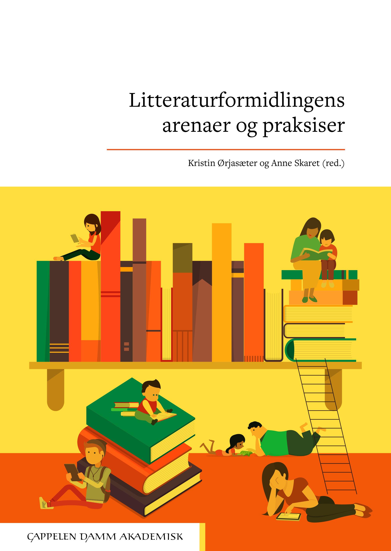 Omslag: Litteraturformidlingens arenaer og praksiser