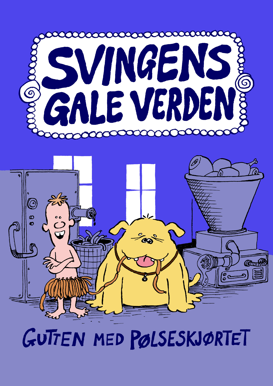 Forside til 'Gutten med pølseskjørtet' av Arne Svingen, gis ut i august 2019, Gyldendal