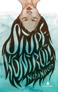Omslaget til Neha Naveens Stupekontroll