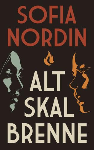 Sofia Nordin: Alt skal brenne