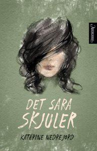 Katrine Nedrejord: Det Sara skjuler