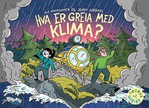 Ole Mathismoen og Jenny Jordahl (ill.): Hva er greia med klima?