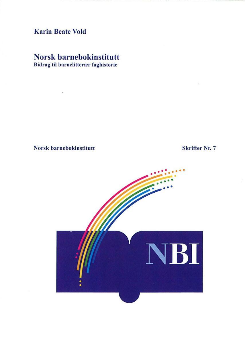 «Norsk barnebokinstitutt. Bidrag til en barnelitterær faghistorie»