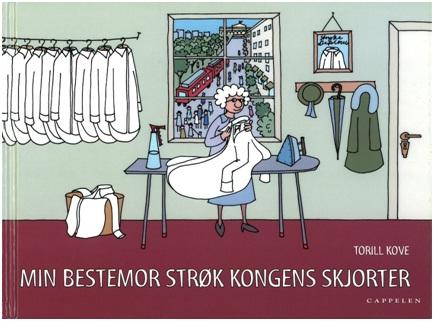 Torill Kove: Min bestemor strøk kongens skjorter